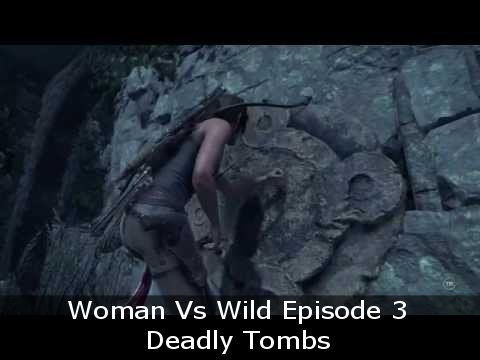 Woman Vs Wild Episode 3 Deadly Tombs