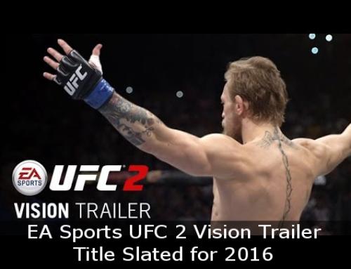 EA Sports UFC 2 Vision Trailer, Title Slated for 2016