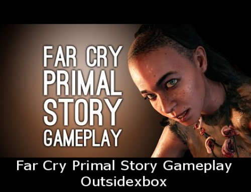 Far Cry Primal Story Gameplay – Outsidexbox