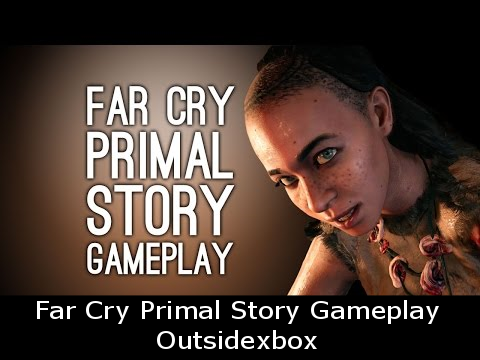 Far Cry Primal Story Gameplay - Outsidexbox
