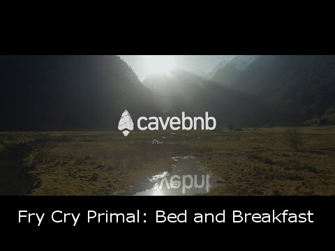 Fry Cry Primal: Bed and Breakfast