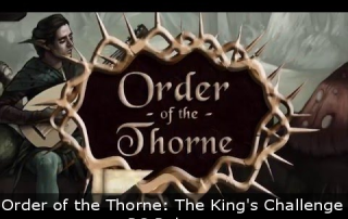 Order of the Thorne The King's Challenge - PC Release