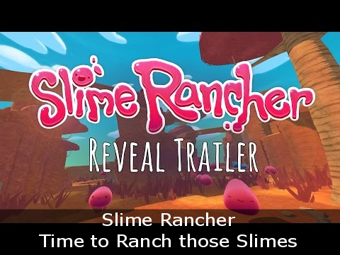 Slime Rancher - Time to Ranch those Slimes