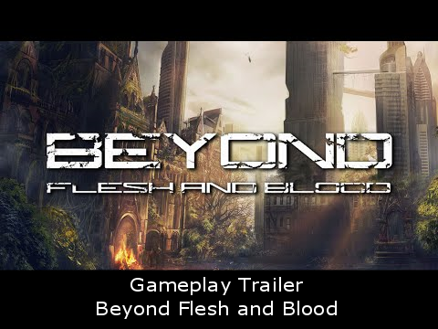 Gameplay Trailer - Beyond Flesh and Blood