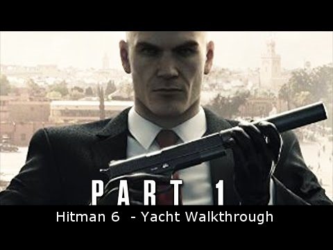 Hitman 6  - Yacht Walkthrough